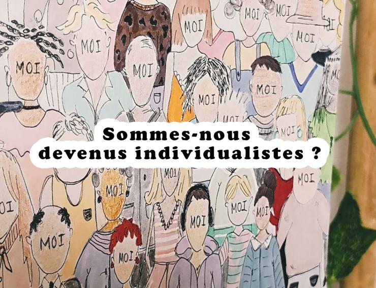Conférence : Sommes-nous devenus individualistes ?