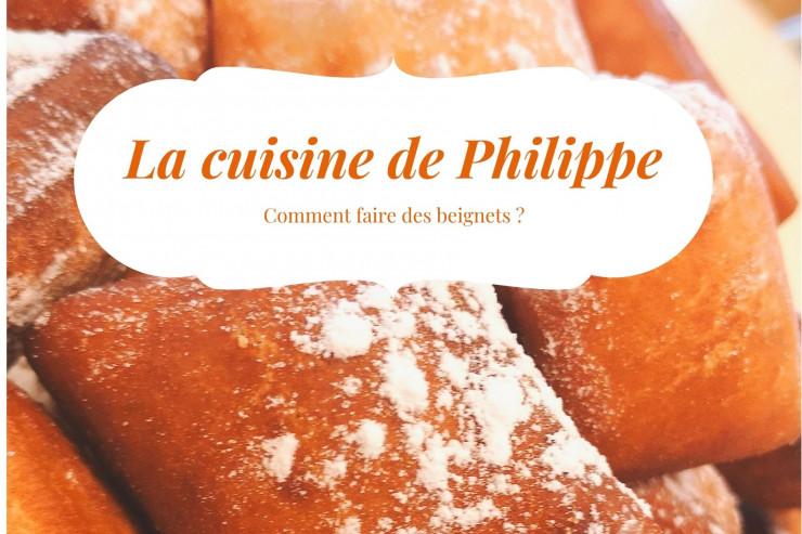 La cuisine de Philippe : Spécial Beignets